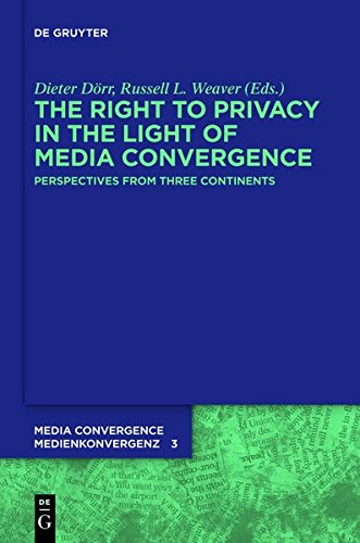 9783110276169: The Right to Privacy in the Light of Media Convergence: Perspectives from Three Continents (Media Convergence / Medienkonvergenz)