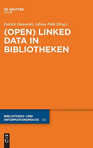 9783110276343: (Open) Linked Data in Bibliotheken (Bibliotheks- Und Informationspraxis) (German Edition)