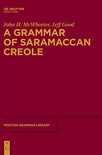 9783110276435: A Grammar of Saramaccan Creole (Moutan Grammar Library Mgl 56) (Mouton Grammar Library [Mgl])
