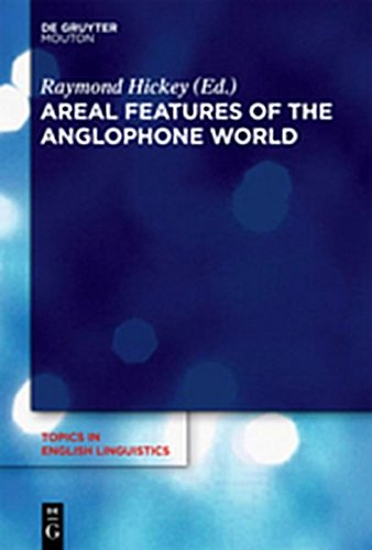 9783110279436: Areal Features of the Anglophone World (Topics in English Linguistics [TiEL])