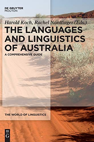 The World of Linguistics 3.3. The Languages and Linguistics of Australia: Harold Koch
