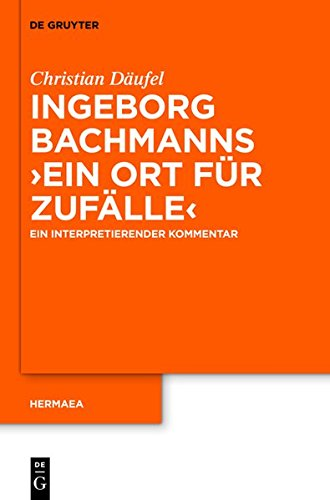 9783110280562: Kommentar Zu Ingeborg Bachmanns 'Ein Ort Fur Zufalle' (Hermaea. Neue Folge) (German Edition)