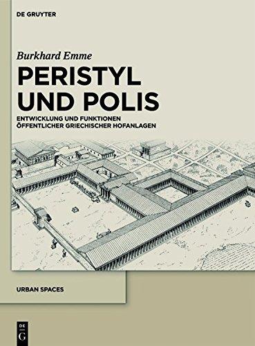 9783110280746: Peristyl Und Polis: Entwicklung Und Funktionen Offentlicher Griechischer Hofanlagen (Urbanistik)