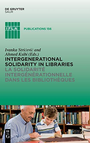 9783110280821: Intergenerational Solidarity in Libraries / La Solidarite Intergenerationnelle dans les Bibliotheques