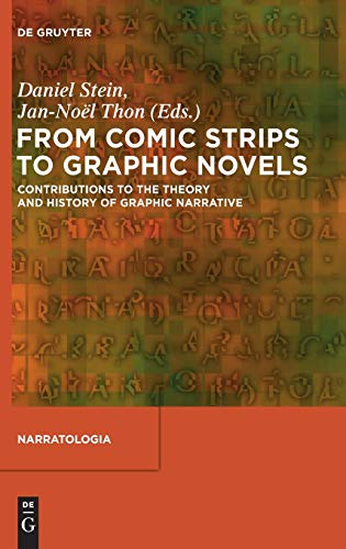 9783110281811: From Comic Strips to Graphic Novels: Contributions to the Theory and History of Graphic Narrative (Narratologia)