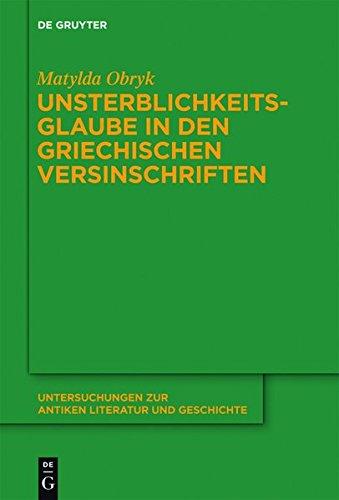 9783110281972: Unsterblichkeitsglaube in Den Griechischen Versinschriften (Untersuchungen Zur Antiken Literatur Und Geschichte) (German Edition)