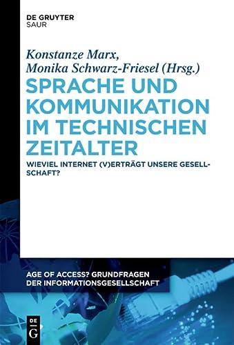 Sprache Und Kommunikation Im Technischen Zeitalter: Wieviel Internet (V)Ertragt Unsere Gesellschaft...