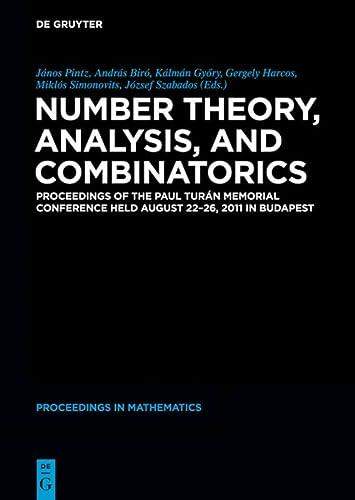Number Theory, Analysis, and Combinatorics: János Pintz (editor),
