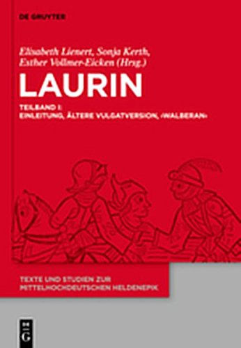 9783110283075: Laurin: Teilband I: Einleitung, Altere Vulgatversion, Teilband II:,, Jungere Vulgatversion, Verzeichnisse (Texte Und Studien Zur Mittelhochdeutschen Heldenepik) (German Edition)