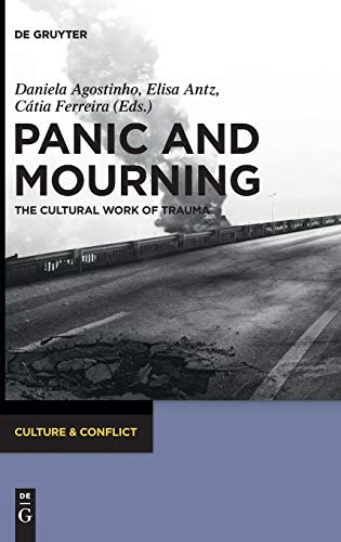 Panic and Mourning The Cultural Work of Trauma CC 1 (Culture & Conflict): Daniela Agostinho
