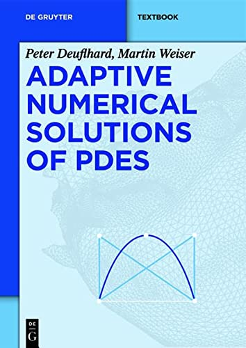 9783110283105: Adaptive Numerical Solution of PDEs (De Gruyter Textbook)