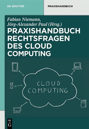 9783110283563: Rechtsfragen des Cloud Computing: Herausforderungen für die unternehmerische Praxis (de Gruyter Praxishandbuch)
