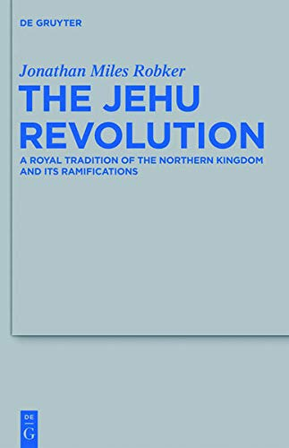 The Jehu Revolution: A Royal Tradition Of: Robker, Jonathan Miles
