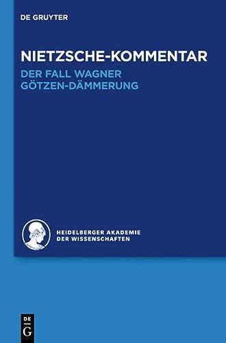 9783110286830: 6.1: Kommentar Zu Nietzsches: Der Fall Wagner, Gotzen-Dammerung (Historischer Und Kritischer Kommentar Zu Friedrich Nietzsches Werken) (German Edition)
