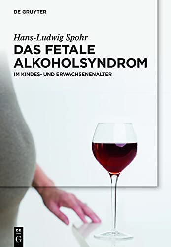 9783110287790: Das Fetale Alkoholsyndrom: Im Kindes- und Erwachsenenalter