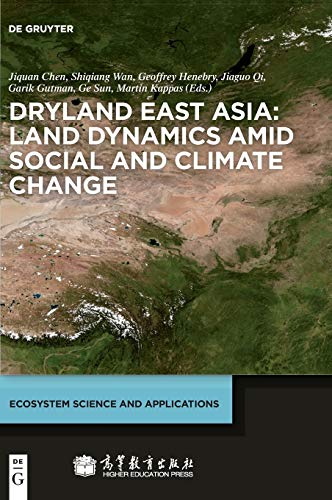 9783110287868: Dryland East Asia: Land Dynamics amid Social and Climate Change (Ecosystem Science and Applications)