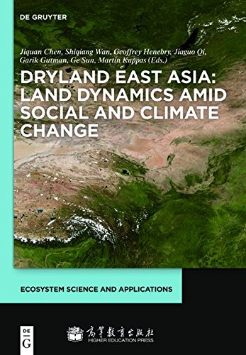 9783110287929: Dryland East Asia: Land Dynamics Amid Social and Climate Change (Ecosystem Science and Applications)