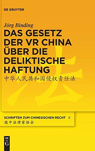 Das Gesetz Der VR China Uber Die Deliktische Haftung (Schriften Zum Chinesischen Recht) (German ...