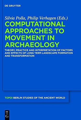 Computational Approaches to the Study of Movement in Archaeology: Silvia Polla