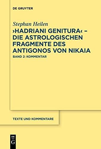 9783110288476: Hadriani Genitura - Die Astrologischen Fragmente Des Antigonos Von Nikaia: Die astrologischen Fragmente des Antigonos von Nikaia