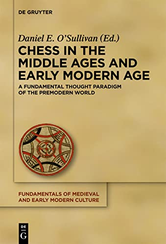 9783110288513: Chess in the Middle Ages and Early Modern Age: A Fundamental Thought Paradigm of the Premodern World