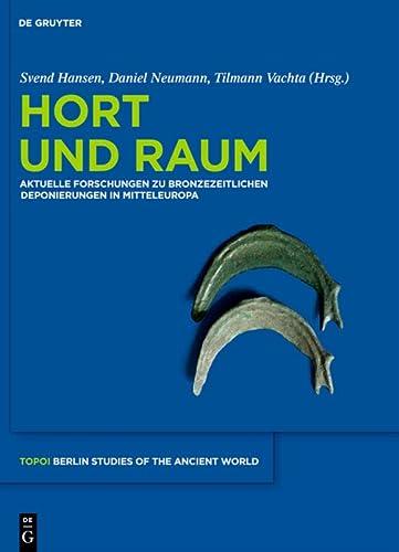 9783110290202: Hort Und Raum: Aktuelle Forschungen Zu Bronzezeitlichen Deponierungen in Mitteleuropa (Topoi) (German Edition)