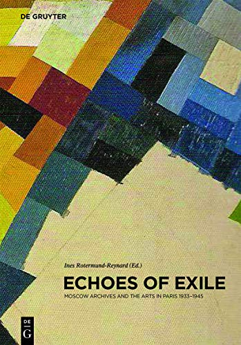 9783110290585: Echoes of Exile: Moscow Archives and the Arts in Paris 1933-1945 (Contact Zones)
