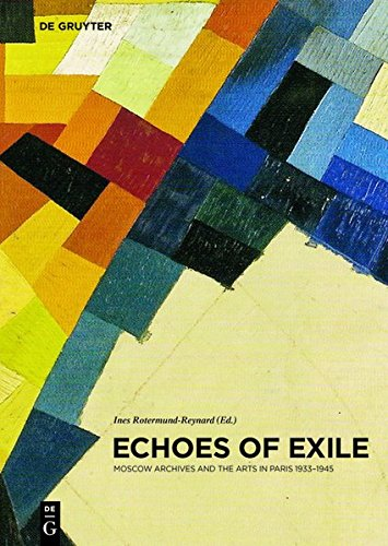 9783110290660: Echoes of Exile: Moscow Archives and the Arts in Paris 1933-1945 (Contact Zones)