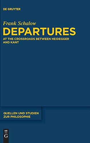 9783110291353: Departures: At the Crossroads between Heidegger and Kant (Quellen und Studien zur Philosophie)