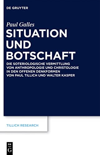9783110291803: Situation Und Botschaft: Die Soteriologische Vermittlung Von Anthropologie Und Christologie in Den Offenen Denkformen Von Paul Tillich Und Walter Kasper (Tillich Research) (German Edition)