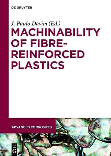 9783110292220: Machinability of Fibre-Reinforced Plastics (Advanced Composites)