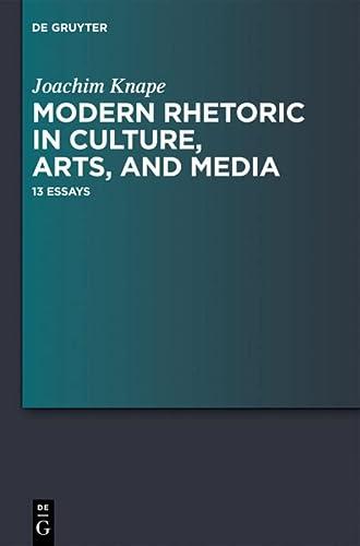 9783110292459: Modern Rhetoric in Culture, Arts, and Media