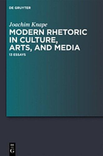 9783110292510: Modern Rhetoric in Culture, Arts, and Media: 13 Essays