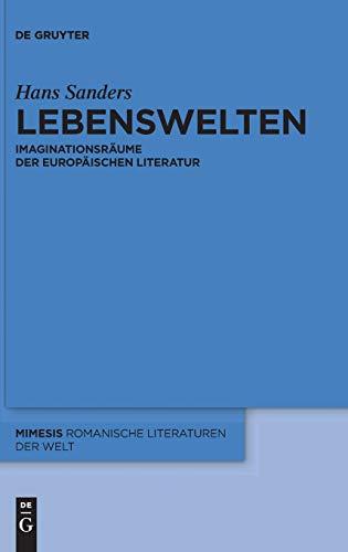 9783110292527: Lebenswelten: Imaginationsraume Der Europaischen Literatur (Mimesis) (German Edition)