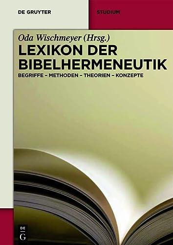 9783110292749: Lexikon der Bibelhermeneutik: Begriffe - Methoden - Theorien - Konzepte (De Gruyter Studium)