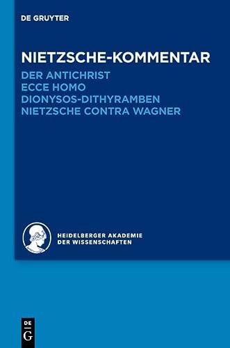9783110292770: Historischer Und Kritischer Kommentar Zu Friedrich Nietzsches Werken: Nietzsche-kommentar: Der Antichrist, Ecce Homo, Dionysos-dithyramben Und Nietzsche Contra Wagner