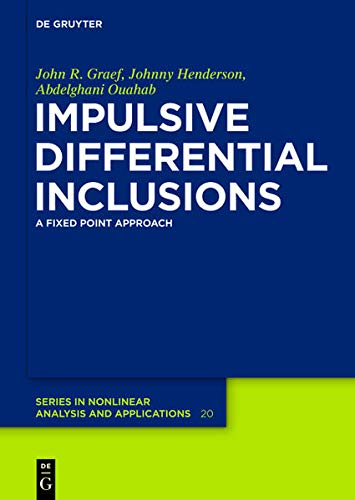 9783110293616: Impulsive Differential Inclusions: A Fixed Point Approach