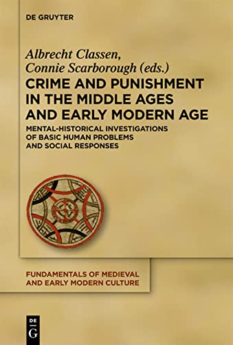 9783110294514: Crime and Punishment in the Middle Ages and Early Modern Age (Fundamentals of Medieval and Early Modern Culture)