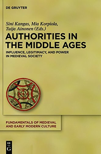9783110294576: Authorities in the Middle Ages: Influence, Legitimacy and Power in Medieval Society (Fundamentals of Medieval and Early Modern Culture)