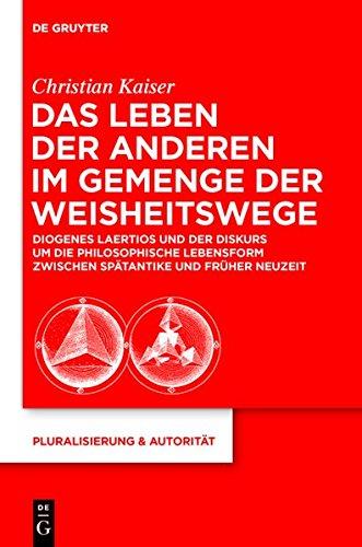 9783110294743: Das Leben Der Anderen Im Gemenge Der Weisheitswege: Diogenes Laertios Und Der Diskurs Um Die Philosophische Lebensform Zwischen Spatantike Und Fruher (Pluralisierung & Autorit T) (German Edition)