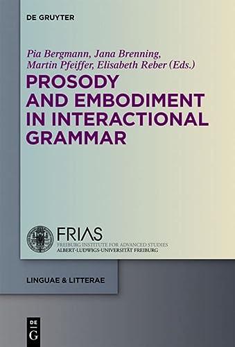 9783110295047: Prosody and Embodiment in Interactional Grammar (Linguae & Litterae)