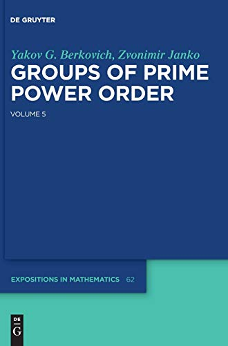 9783110295344: Groups of Prime Power Order 5 (De Gruyter Expositions in Mathematics)