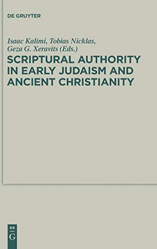 9783110295481: Scriptural Authority in Early Judaism and Ancient Christianity (Deuterocanonical and Cognate Literature Studies)