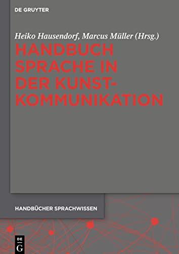 9783110295832: Handbuch Sprache in Der Kunstkommunikation (Handbucher Sprachwissen) (German Edition)
