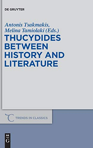 9783110297683: Thucydides Between History and Literature (Trends in Classics - Supplementary Volumes)