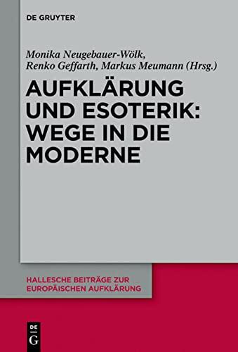 9783110297782: Aufklärung und Esoterik: Wege in die Moderne (Hallesche Beitrage zur Europaischen Aufklarung)