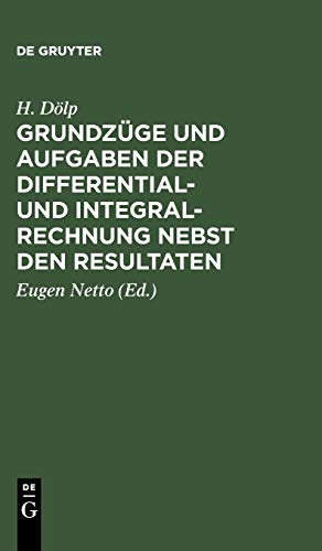 9783110299281: Grundzuge Und Aufgaben Der Differential- Und Integralrechnung Nebst Den Resultaten (German Edition)