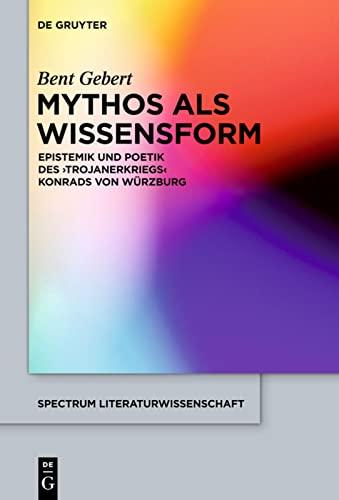 9783110299311: Mythos als Wissensform (Spectrum Literaturwissenschaft/spectrum Literature) (German Edition)