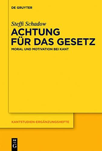 9783110299328: Achtung f�r das Gesetz: Moral und Motivation bei Kant (Kantstudien-Erganzungshefte)