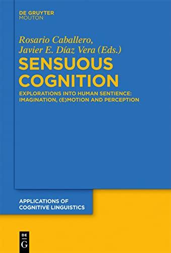 9783110300765: Sensuous Cognition (Applications of Cognitive Linguistics [Acl])